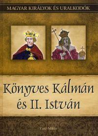 Magyar királyok és uralkodók:Könyves Kálmán és II. István