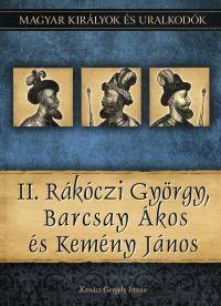 Magyar királyok és uralkodók:II. Rákóczi György, Barcsay Ákos és Kemény János