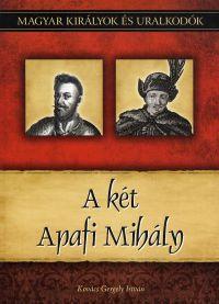 Magyar királyok és uralkodók:A két Apafi Mihály