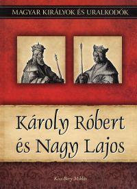 Magyar királyok és uralkodók:Károly Róbert és Nagy Lajos