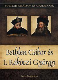 Magyar királyok és uralkodók:Bethlen Gábor és I. Rákóczi György