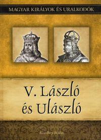 Magyar királyok és uralkodók:V. László és Ulászló