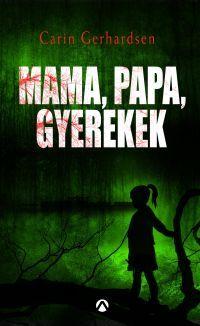MAMA, PAPA, GYEREKEK