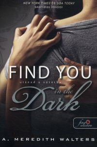 Find You in the Dark - Utánad a sötétbe