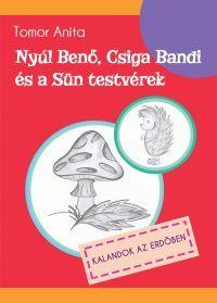 Nyúl Benő, Csiga Bandi és a Sün testvérek