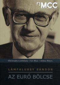 Lámfalussy Sándor, az euró bölcse