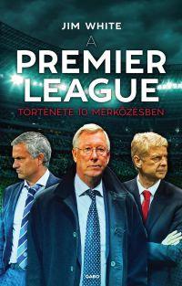 A Premier League története 10 mérkőzésben