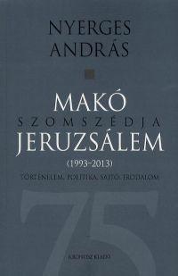 Makó szomszédja Jeruzsálem (1993-2013)