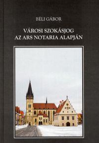 Városi szokásjog az Ars Notaria alapján