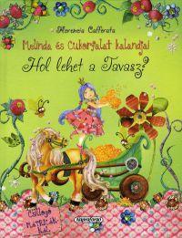 Melinda és Cukorfalat kalandjai - Hol lehet a Tavasz?
