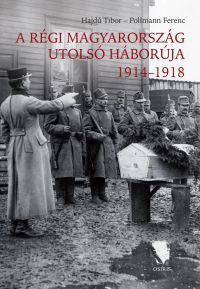 A régi Magyarország utolsó háborúja