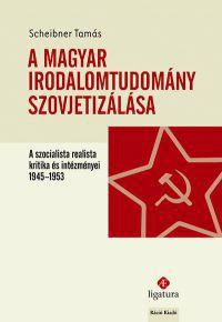 A magyar irodalomtudomány szovjetizálása