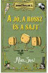A jó, a rossz és a sajt