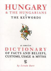Hungary & the Hungarians - The Keywords
