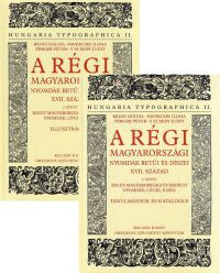 A régi magyarországi nyomdák betűi és díszei - I-II. kötet
