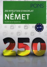 PONS 250 nyelvtani gyakorlat - Német