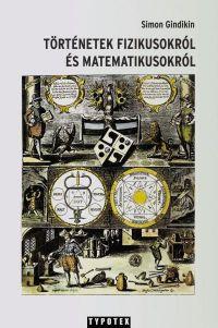 Történetek matematikusokról és fizikusokról