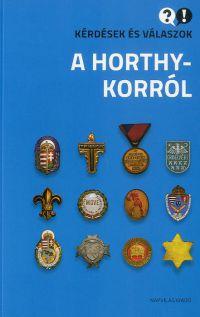 Kérdések és válaszok a Horthy-korról