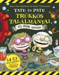 Tatu és Patu trükkös találmányai az idők során
