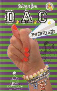 D.A.C. 4. - Nem gyerekjáték