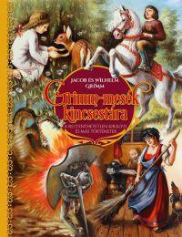 Grimm-mesék kincsestára - A rettenthetetlen királyfi és más történetek