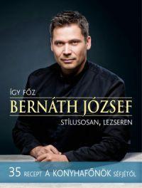 Így főz Bernáth József