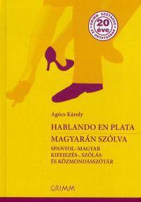 Hablando en plata / Magyarán szólva