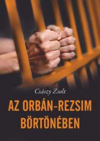 Az Orbán-rezsim börtönében