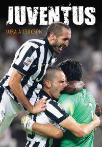 Juventus - Újra a csúcson