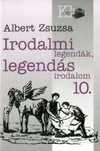Irodalmi legendák, legendás irodalom 10.