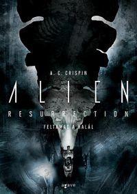 Alien Resurrection - Feltámad a Halál