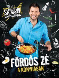 A Street Kitchen bemutatja:Fördős Zé a konyhában