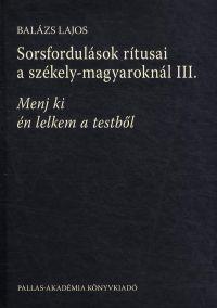 Sorsfordulások rítusai a székely-magyaroknál III.