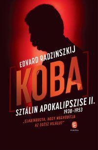Koba II. Sztálin apokalipszise 1937–1953