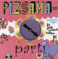 Pizsamaparti - Pörgesd fel magad!