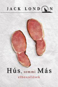 Hús, semmi más