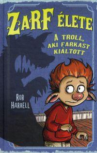 Zarf élete - A troll, aki farkast kiáltott
