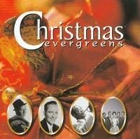 Wells, Kitty; Clooney, Rosemary; Crosby, Bing; Armstrong, Louis; Sinatra, Frank; Adams, Johnny; Sherman, Bobby; Platters - Christmas Evergreens (CD)