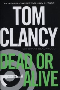 Tom Clancy with Grant Blackwood - Dead or Alive