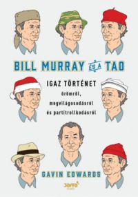 Edwards, Gavin - Bill Murray és a TAO