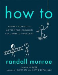 Randall Munroe - How to