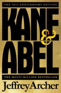 Jeffrey Archer - Kane and Abel - 40th Anniversary Edition