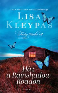 Lisa Kleypas - Ház a Rainshadow Roadon