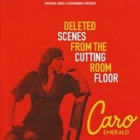 - Caro Emerald - Deleted Scenes From The Cutting Room Floor