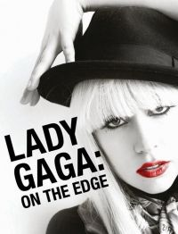 több rendező - Lady Gaga - On The Edge (DVD)