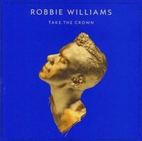 - Robbie Williams - Take The Crown - E.E. (CD)
