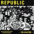 Republic - Törmelék (CD)