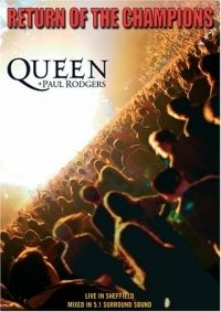 - Queen & Paul Rodgers: Return of the Champions (DVD)