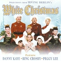 Berlin, Irving; Crosby, Bing; Kaye, Danny; Lee, Peggy; Trotter, John Scott; Astaire, Fred; Crosby, Bob; The Andrews Sisters; Hope, Bob - White Christmas (CD)